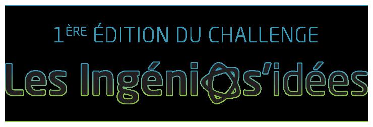 1ère édition du Challenge - Les Ingenies'Idées